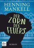 Der Zorn des Feuers / Afrika Romane Bd.3 (eBook, ePUB)