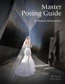 Master Posing Guide for Wedding Photographers (eBook, ePUB)