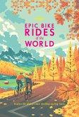 Epic Bike Rides of the World (eBook, ePUB)