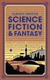 Classic Tales of Science Fiction & Fantasy (eBook, ePUB)