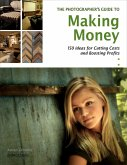 The Photographer's Guide to Making Money (eBook, ePUB)