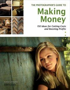 The Photographer's Guide to Making Money (eBook, ePUB) - Dorame, Karen