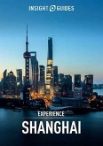 Insight Guides Experience Shanghai (Travel Guide eBook) (eBook, ePUB)