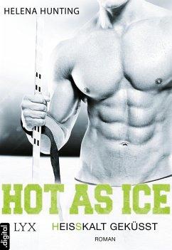 Heißkalt geküsst / Hot as ice Bd.3 (eBook, ePUB) - Hunting, Helena