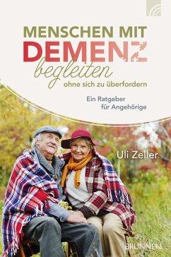 Menschen mit Demenz begleiten, ohne sich zu überfordern (eBook, ePUB) - Zeller, Uli