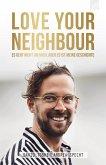 LOVE YOUR NEIGHBOUR (eBook, ePUB)