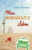 Mein ungebügeltes Leben (eBook, ePUB)