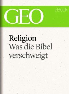 Religion: Was die Bibel verschweigt (GEO eBook Single) (eBook, ePUB)