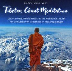 Tibetan Chant Meditation - Evans,Gomer Edwin
