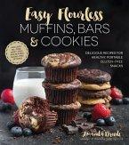 Easy Flourless Muffins, Bars & Cookies (eBook, ePUB)