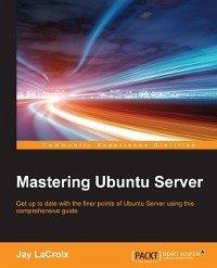 Mastering Ubuntu Server (eBook, ePUB) - LaCroix, Jay