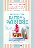 Great British Bake Off - Bake it Better (No.8): Pastry & Patisserie (eBook, ePUB)