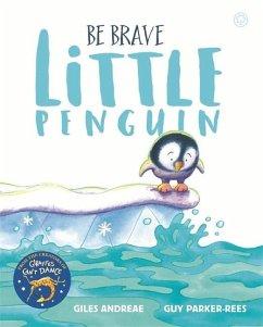 Be Brave Little Penguin - Andreae, Giles