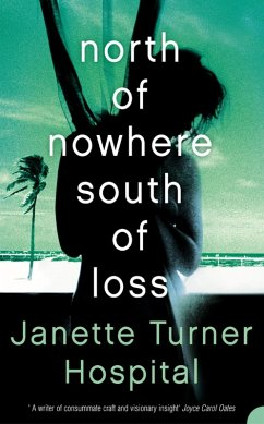9780007394869 - Hospital, Janette Turner: North of Nowhere, South of Loss (eBook, ePUB) - كتاب