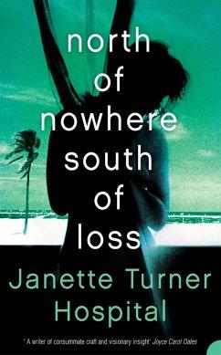 9780007394869 - Hospital, Janette Turner: North of Nowhere, South of Loss (eBook, ePUB) - Livre