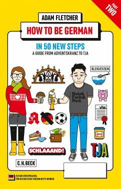 How to be German - Part 2: in 50 new steps (eBook, ePUB) - Fletcher, Adam