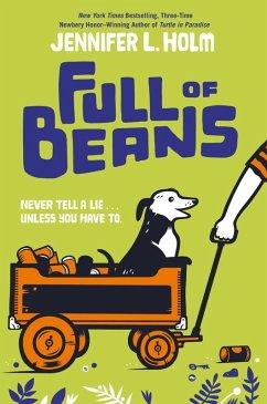 Full of Beans (eBook, ePUB) - Holm, Jennifer L.