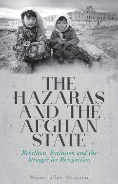 The Hazaras and the Afghan State - Ibrahimi, Niamatullah