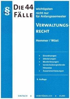 Die 44 wichtigsten Fälle zum Verwaltungsrecht - Hemmer, Karl-Edmund; Wüst, Achim