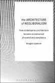 The Architecture of Neoliberalism (eBook, ePUB)