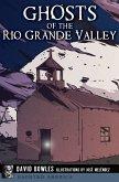 Ghosts of the Rio Grande Valley (eBook, ePUB)