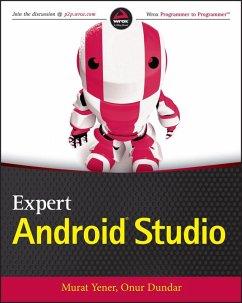 Expert Android Studio (eBook, PDF) - Yener, Murat; Dundar, Onur