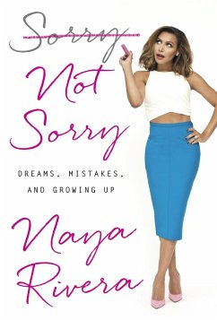 Sorry Not Sorry (eBook, ePUB) - Rivera, Naya