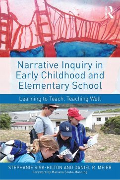 Narrative Inquiry in Early Childhood and Elementary School (eBook, ePUB)