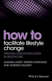 How to Facilitate Lifestyle Change (eBook, PDF)