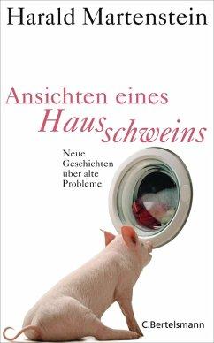 Ansichten eines Hausschweins (eBook, ePUB) - Martenstein, Harald