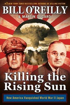 Killing the Rising Sun (eBook, ePUB) - Dugard, Martin; O'Reilly, Bill