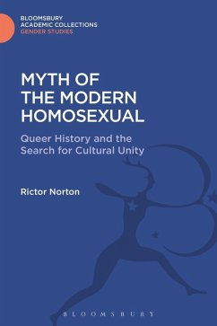 Myth of the Modern Homosexual (eBook, PDF) - Norton, Rictor