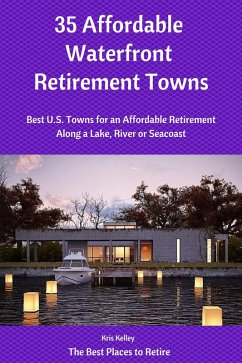 35 Affordable Waterfront Retirement Towns (2, #1) (eBook, ePUB) - Kelley, Kris