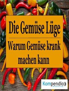 Die Gemüse Lüge (eBook, ePUB) - Dallmann, Alessandro