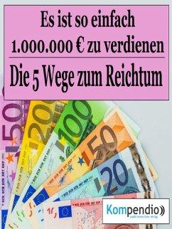 Die 5 Wege zum Reichtum (eBook, ePUB) - Dallmann, Alessandro