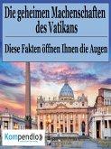 Die geheimen Machenschaften des Vatikans (eBook, ePUB)
