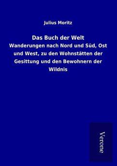 Das Buch der Welt - Moritz, Julius