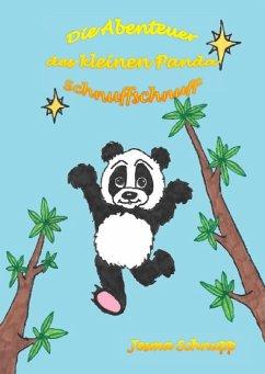 Die Abenteuer des kleinen Panda Schnuffschnuff (eBook, ePUB) - Schnupp, Jesma