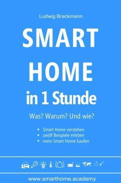 Smart Home in 1 Stunde. Was? Warum? Und wie? (eBook, ePUB) - Brackmann, Ludwig
