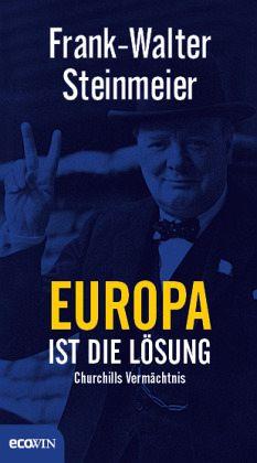 Europa ist die Lösung - Steinmeier, Frank-Walter
