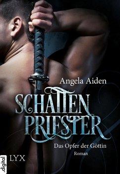 Schattenpriester - Das Opfer der Göttin (eBook, ePUB) - Aiden, Angela
