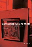 Kunsthändler, Sammler, Stifter