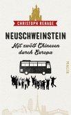 Neuschweinstein - Mit zwölf Chinesen durch Europa (eBook, ePUB)