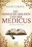 Die heimliche Heilerin und der Medicus / Die heimliche Heilerin Bd.2