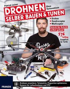 Drohnen selber bauen & tunen (eBook, PDF) - Leiner, Patrick