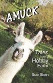 Amuck: Tales From a Hobby Farm (The Amuck Books, #1) (eBook, ePUB)