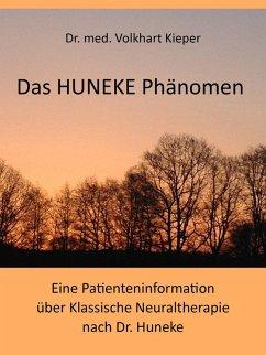 Das HUNEKE Phänomen - Eine Patienteninformation über Klassische Neuraltherapie nach Dr. HUNEKE (eBook, ePUB) - Kieper, Volkhart