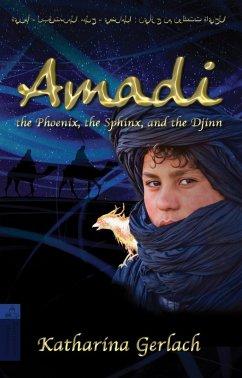 Amadi, the Phoenix, the Sphinx, and the Djinn (eBook, ePUB) - Gerlach, Katharina