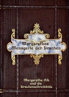 Margarethes Menagerie der Drachen