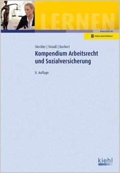 Kompendium Arbeitsrecht und Sozialversicherung